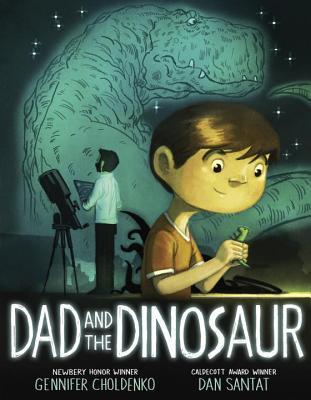 Dad and the Dinosaur by Gennifer Choldenko & Dan Santat