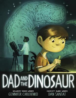 Dad and the Dinosaur by Gennifer Choldenko & Dan Santat