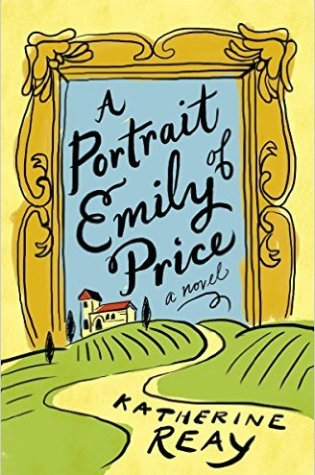 A Portrait of Emily Price by by Katherine Reay