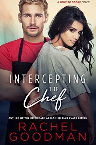INTERCEPTING THE CHEF by Rachel Goodman