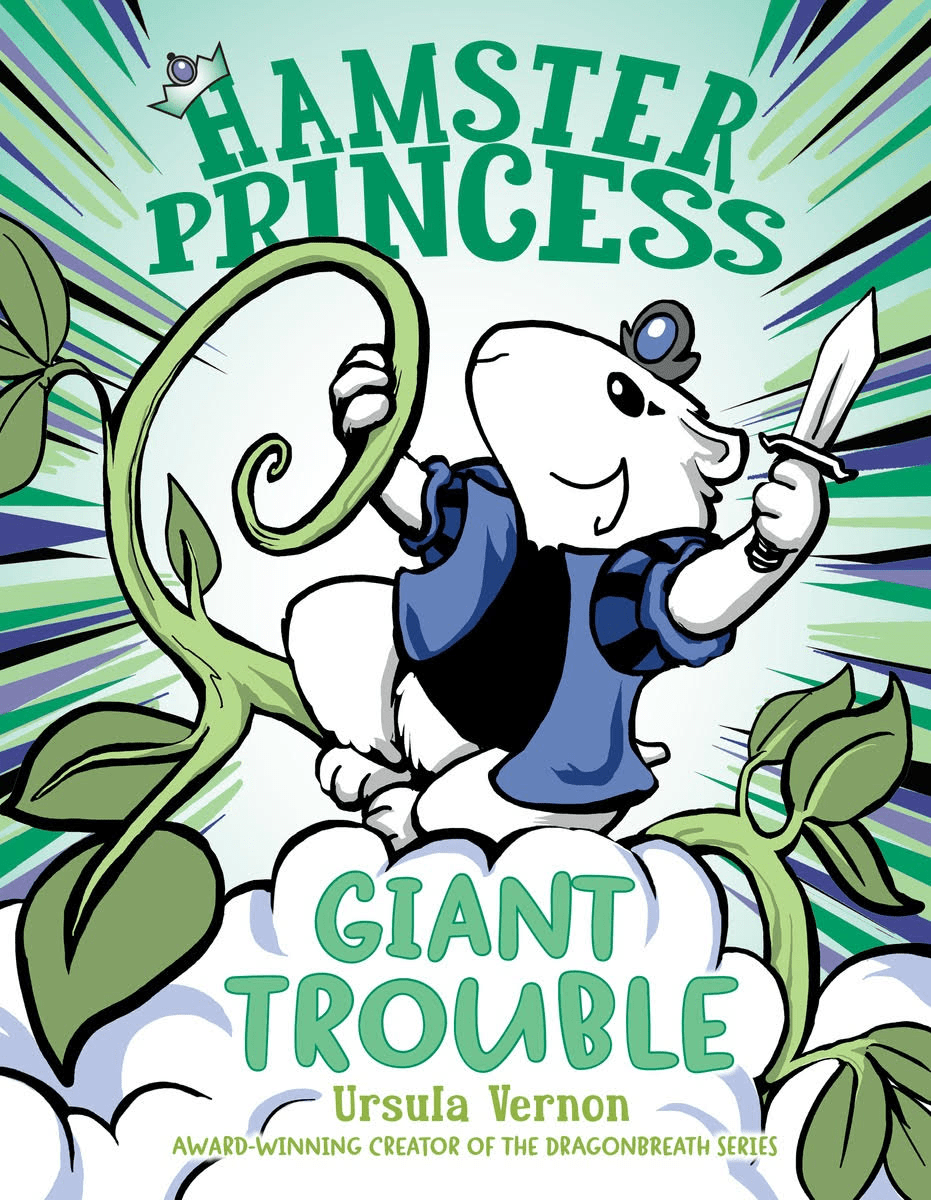 HAMSTER PRINCESS: GIANT TROUBLE by: Ursula Vernon