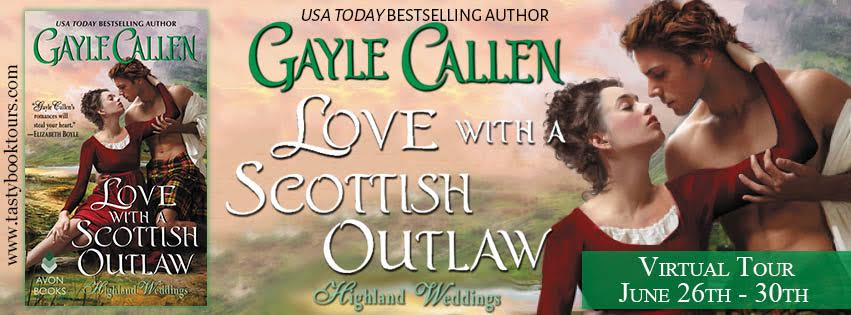 Love with a Scottish Outlaw Highland Weddings #3  By: Gayle Callen
