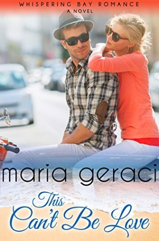 This Can't Be Love (Whispering Bay #5) by Maria Geraci
