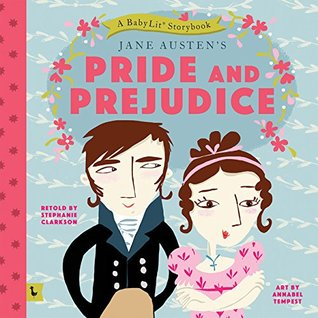 Jane Austen's Pride and Prejudice (A BabyLit Storybook) by Stephanie Clarkson & Annabel Tempest