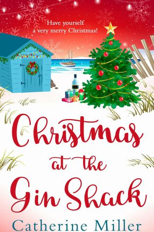 Christmas at the Gin Shack by Catherine Miller