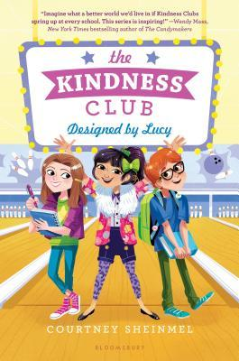 The Kindness Club Designed by Lucy by Courtney Sheinmel