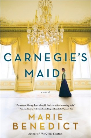 Carnegie's Maid by Marie Benedict