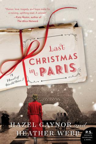 Lat Christmas in Paris: A Novel by Hazel Gaynor & Heather Webb