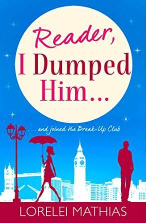 Reader, I Dumped Him by Lorelei Mathias