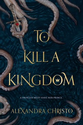 To Kill a Kingdom by: Alexandra Christo