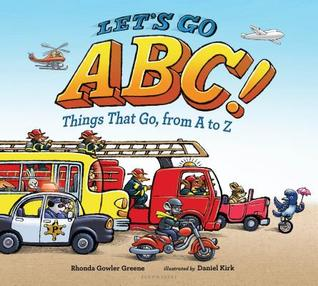 Let's Go ABC! Things That From A to Z by: Rhonda Gowler Greene Illustrated by: Daniel Kirk