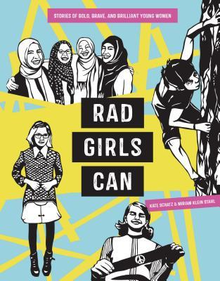 Rad Girls Can: Stories of Bold, Brave, and Brilliant Young Women by: Kate Schatz