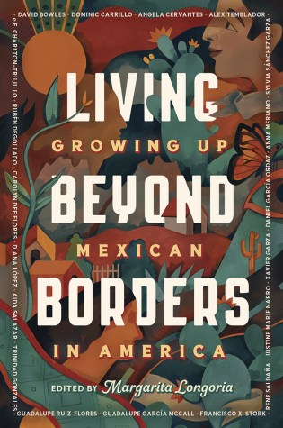 Living Beyond Borders: Growing Up Mexican in America  COVER & EXCERPT!
