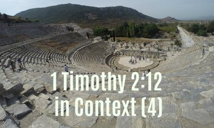 1 Timothy 2:12 in Context (Part 4)