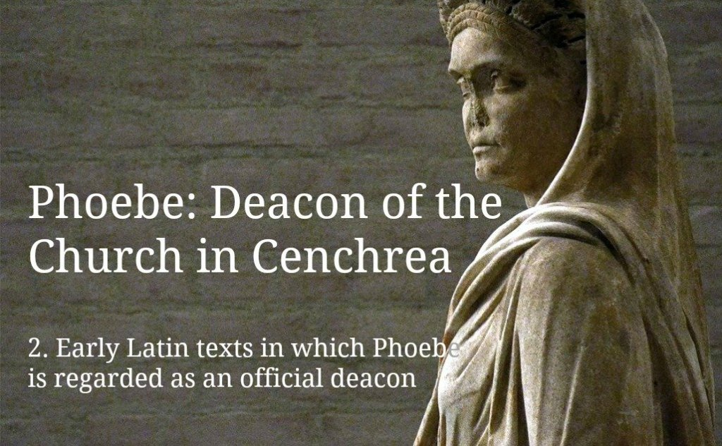 Ancient Latin texts in which Phoebe is regarded as an official deacon