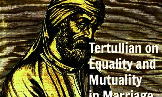 Tertullian on Equality and Mutuality in Marriage