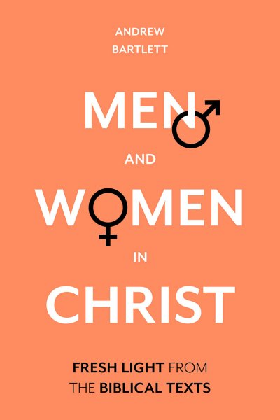 Men and Women in Christ by Andrew Bartlett Book Review