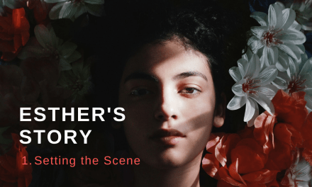 Esther's Story (1): Setting the Scene