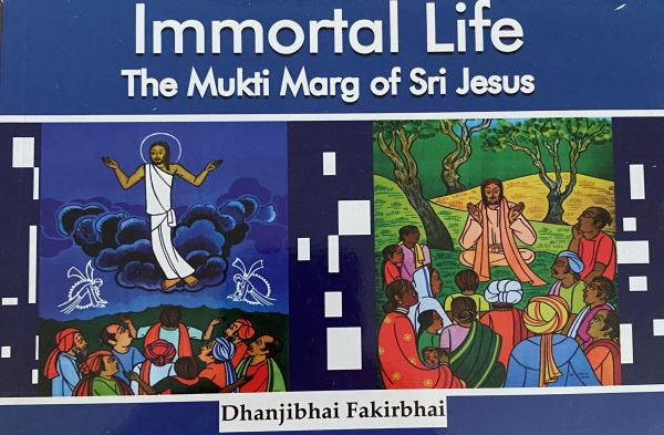Immortal Life: The Mukti Marg of Sri Jesus