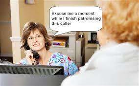 patronizing receptionist