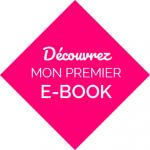 Découvrez mon premier e-book