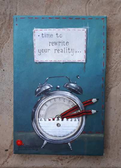 """""""Time to rewrite your reality"""" 20x30cm - Acrylic on stretched canvas. SOLD"""