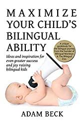 Полезные книги родителям билингвов Maximize Your Child's Bilingual Ability Adam Beck Блог Марии Бадер