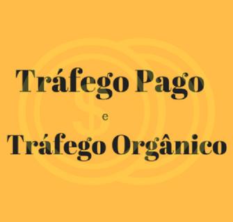Tráfego Pago e Tráfego Orgânico