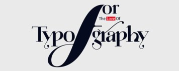 For the Love of Typography