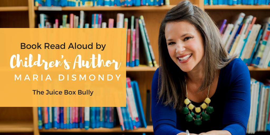 #BookReadAloud-The Juice Box Bully - mariadismondy.com
