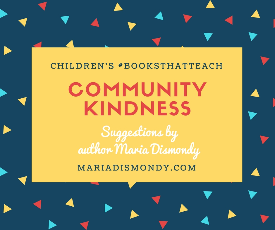 Children's #BooksThatTeach-Community Kindness - mariadismondy.com