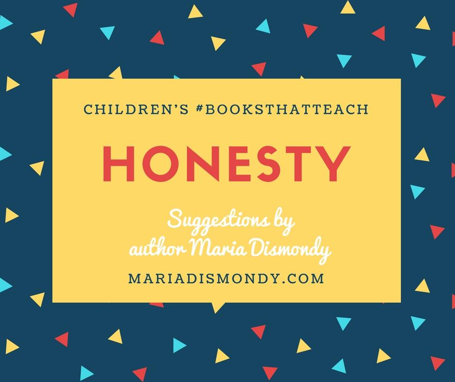 Children's #BooksThatTeach-Honesty - mariadismondy.com