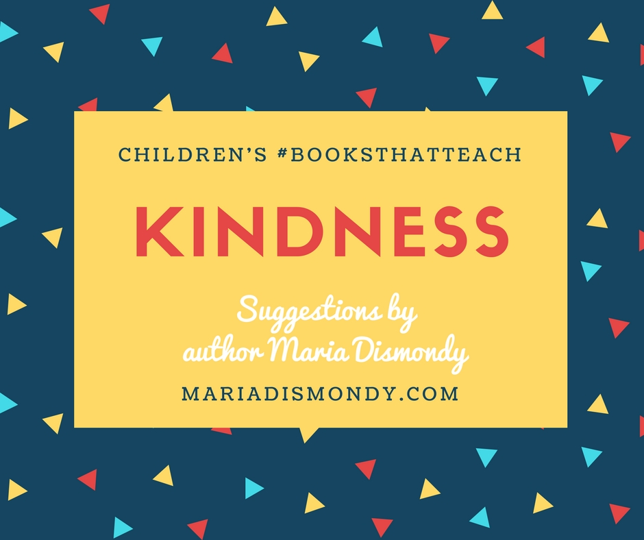 Children's #BooksThatTeach-Kindness - mariadismondy.com