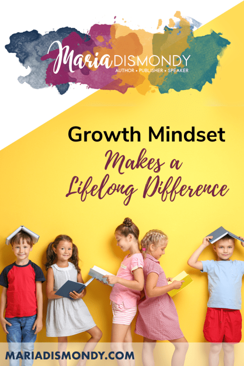 """Growth Mindset Makes a Lifelong Difference-Studies on kids and praise have shown that telling children they're """"smart"""" encourages a fixed mindset, while praising hard work and effort cultivates a growth mindset, which is really the goal. #GrowthMindset #CharacterTrait #MariaDismondy"""