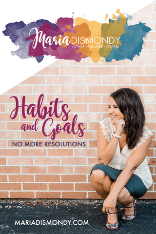 Habits and Goals-No More Resolutions