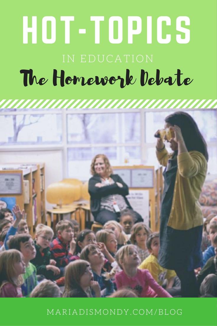 Hot Topics in Education-The Homework Debate - mariadismondy.com