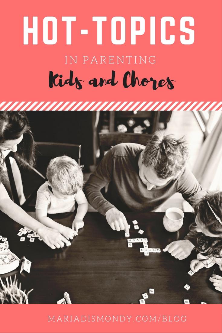 Hot Topics in Parenting-Kids and Chores - mariadismondy.com