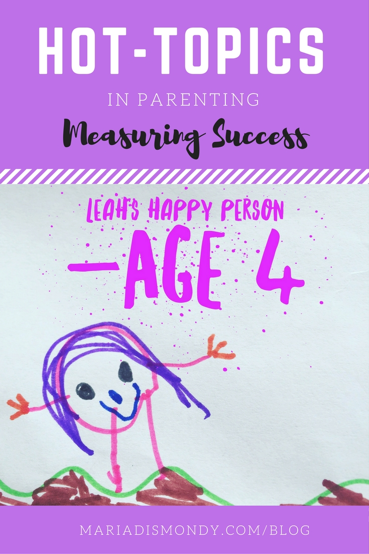 Hot Topics in Parenting-Measuring Success - mariadismondy.com