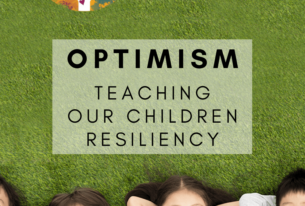 Optimism: Teaching Our Children Resiliency
