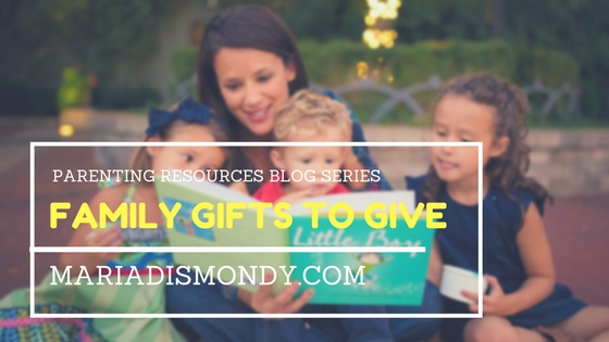 Parenting Resources-Family Gifts to Give - mariadismondy.com