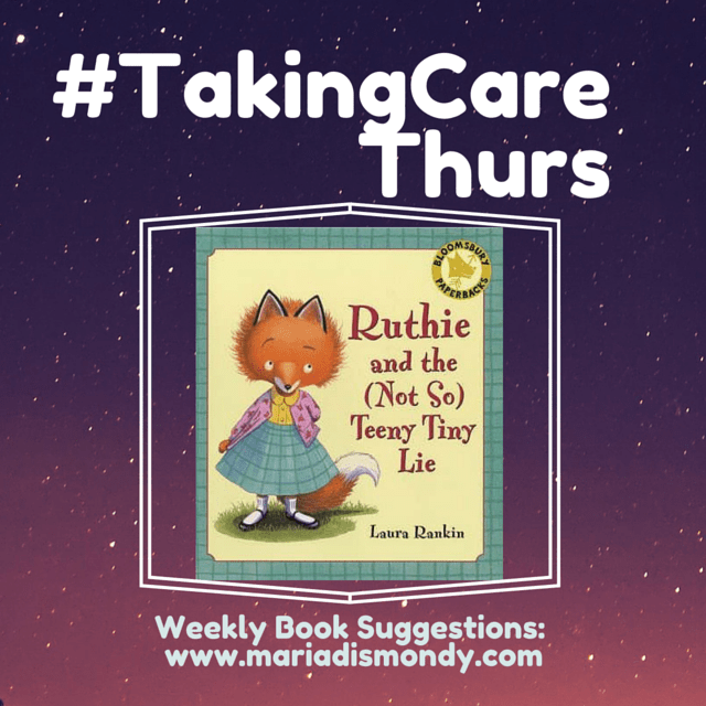 #TakingCareThurs-Ruthie and the Not So Teeny Tiny Lie