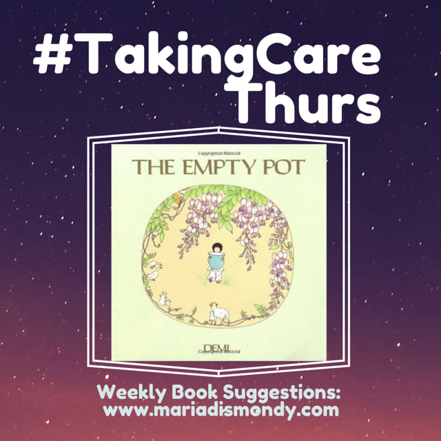 #TakingCareThurs-The Empty Pot (An Owlet Book) by Demi - mariadismondy.com