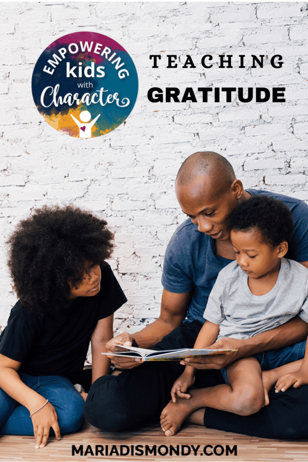 Teaching GRATITUDE: A Healthy Habit that Lasts a Lifetime! Gratitude is a learned character trait. So, the best way to teach our children to be thankful is to model it early on. #Gratitude #TeachingGratitude #CharacterTrait