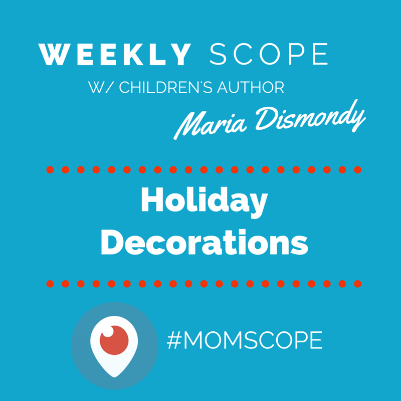 Weekly #momscope - Holiday Decorations