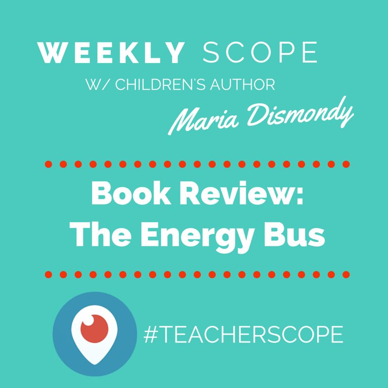 Weekly #teacherscope- Book Review- The Energy Bus