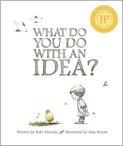 What Do You Do With an Idea by Kobi Yamada - mariadismondy.com