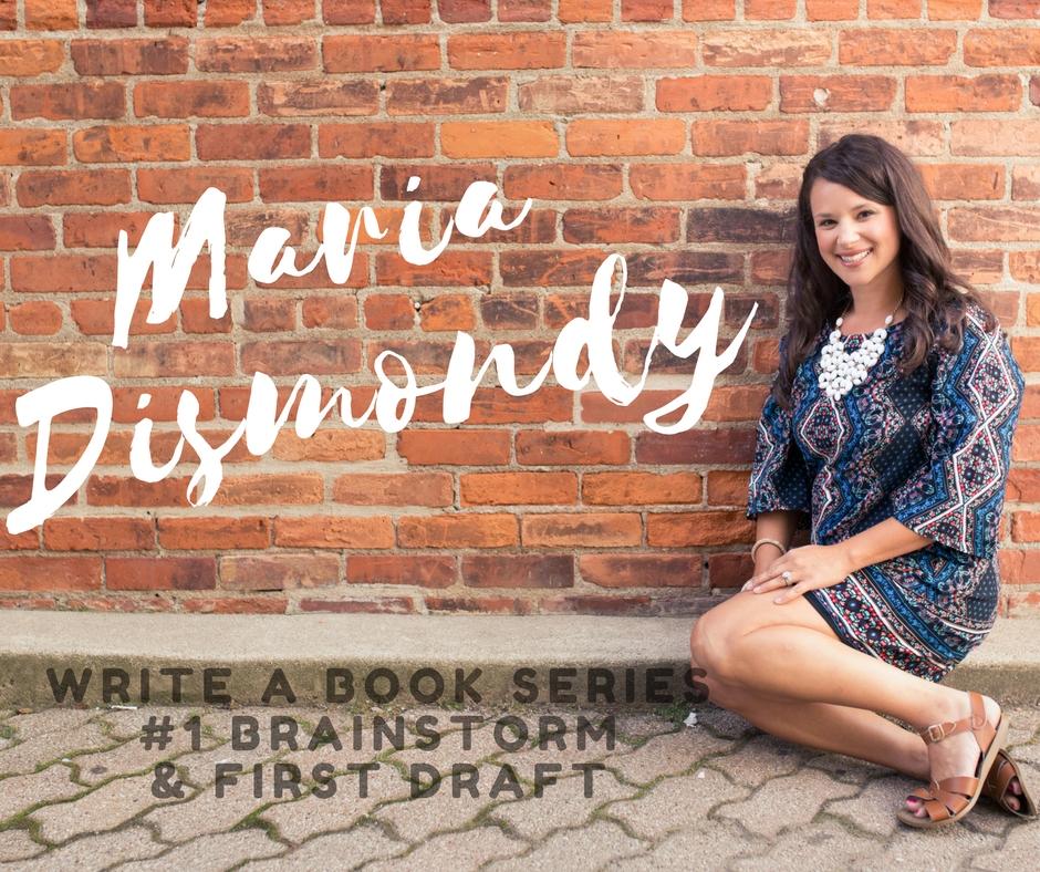 Write A Book Series-#1 Brainstorm & First Draft - mariadismondy.com