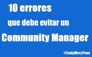 10 errores que debe evitar un Community Manager