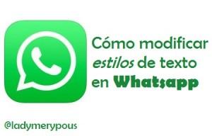 Cómo modificar el estilo de texto en Whatsapp