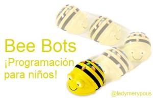 Bee Bots, ¡programación para niños!